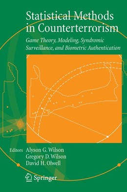 Abbildung von Wilson / Olwell | Statistical Methods in Counterterrorism | 2006 | Game Theory, Modeling, Syndrom...
