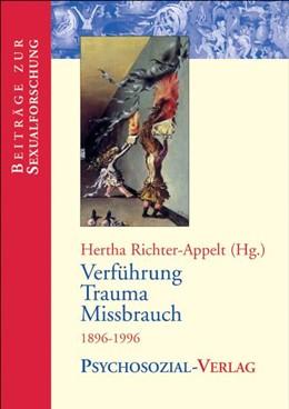 Abbildung von Richter-Appelt | Verführung - Trauma - Missbrauch | 2002 | 1896-1996. Sonderband