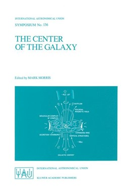 Abbildung von Morris | The Center of the Galaxy | 1989 | Proceedings of the 136th Sympo... | 136