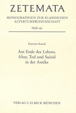 Abbildung von Brandt, Hartwin | Am Ende des Lebens | 1. Auflage | 2010 | Heft 136 | beck-shop.de