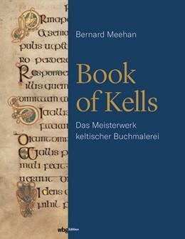 Abbildung von Meehan | Book of Kells | 2020 | Das Meisterwerk keltischer Buc...