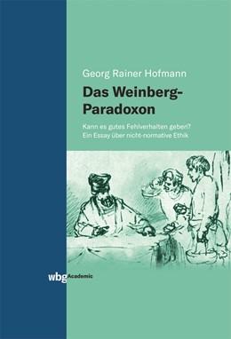 Abbildung von Hofmann | Das Weinberg-Paradoxon | 2019 | Kann es gutes Fehlverhalten ge...