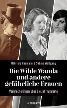 Abbildung von Hasmann / Wolfgang | Die wilde Wanda und andere gefährliche Frauen | 1. Auflage | 2020 | beck-shop.de