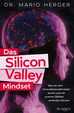 Abbildung von Herger | Das Silicon-Valley-Mindset | 2020 | Was wir vom Innovationsweltmei...