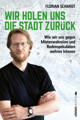Abbildung von Schmidt   Wir holen uns die Stadt zurück   2022   Wie wir uns gegen Mietenwahnsi...