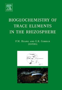 Abbildung von Gobran / Huang | Biogeochemistry of Trace Elements in the Rhizosphere | 2005