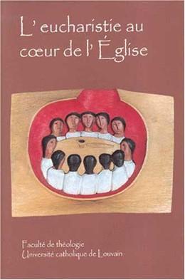 Abbildung von L'eucharistie au coeur de l'Église et pour la vie du monde | 2004 | Volume 36