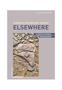 Abbildung von Hofmänner | Science & Technology Studies Elsewhere | 2020 | A Postcolonial Programme