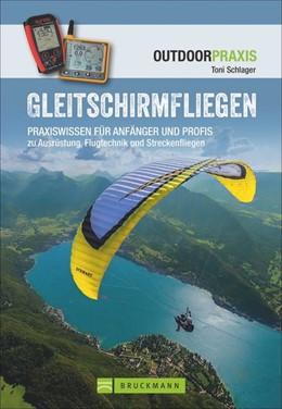 Abbildung von Schlager | Gleitschirmfliegen | Komplett überarbeitete Auflage 2020 | 2020 | Praxiswissen für Anfänger und ...