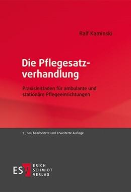 Abbildung von Kaminski | Die Pflegesatzverhandlung | 2., neu bearbeitete und erweiterte Auflage | 2020 | Praxisleitfaden für ambulante ...