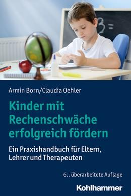 Abbildung von Born / Oehler | Kinder mit Rechenschwäche erfolgreich fördern | 6. Auflage | 2020 | beck-shop.de