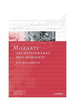 Abbildung von Brügge / Knispel / Gruber / Borchmeyer | Mozarts Orchesterwerke und Konzerte | 2005 | Das Handbuch | 1