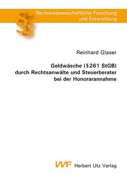 Abbildung von Glaser   Geldwäsche (§ 261 StGB) durch Rechtsanwälte und Steuerberater bei der Honorarannahme   2009   763