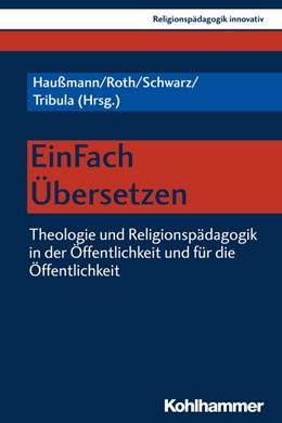 Abbildung von Haußmann / Roth / Schwarz / Tribula | EinFach Übersetzen | 2019 | Theologie und Religionspädagog...