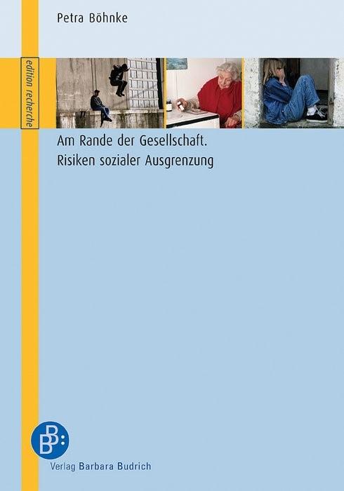 Abbildung von Böhnke   Am Rande der Gesellschaft – Risiken sozialer Ausgrenzung   1., Aufl.   2005