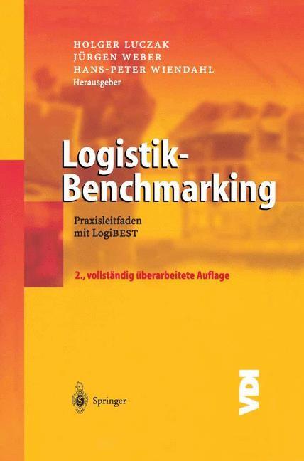 Abbildung von Luczak / Weber / Wiendahl | Logistik-Benchmarking | 2., vollst. überarb. Aufl. | 2003