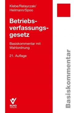 Abbildung von Klebe / Ratayczak | Betriebsverfassungsgesetz | 21. Auflage | 2020 | beck-shop.de