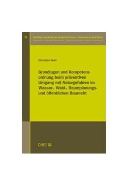 Abbildung von Wulz | Grundlagen und Kompetenzordnung beim präventiven Umgang mit Naturgefahren im Wasser-, Wald-, Raumplanungs- und Öffentlichen Baurecht | 2019 | Band 13