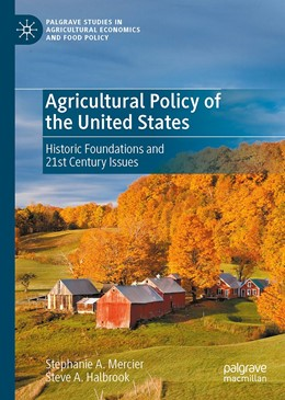 Abbildung von Mercier / Halbrook | Agricultural Policy of the United States | 1st ed. 2020 | 2020 | Historic Foundations and 21st ...