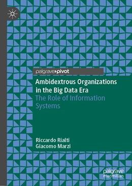 Abbildung von Rialti / Marzi | Ambidextrous Organizations in the Big Data Era | 1st ed. 2020 | 2020 | The Role of Information System...