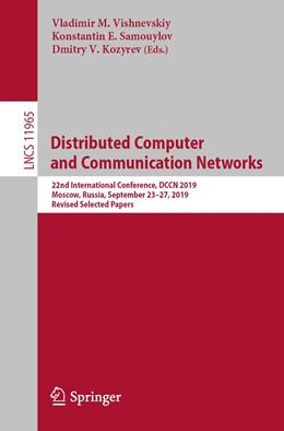 Abbildung von Vishnevskiy / Samouylov / Kozyrev   Distributed Computer and Communication Networks   1st ed. 2019   2020   22nd International Conference,...   11965