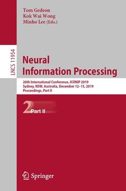 Abbildung von Gedeon / Wong / Lee | Neural Information Processing | 1st ed. 2019 | 2019 | 26th International Conference,...