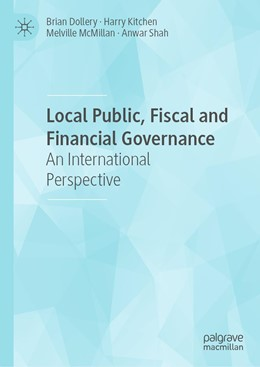 Abbildung von Dollery / Kitchen / McMillan   Local Public, Fiscal and Financial Governance   1st ed. 2020   2020   An International Perspective