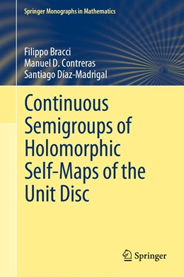 Abbildung von Bracci / Contreras / Díaz-Madrigal | Continuous Semigroups of Holomorphic Self-maps of the Unit Disc | 1st ed. 2020 | 2020