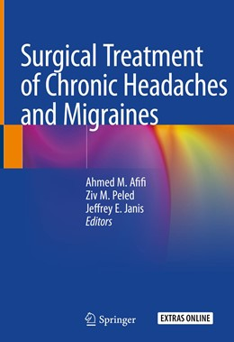 Abbildung von Afifi / Peled / Janis   Surgical Treatment of Chronic Headaches and Migraines   1st ed. 2020   2020
