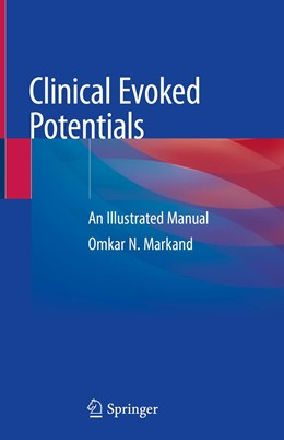Abbildung von Markand | Clinical Evoked Potentials | 1st ed. 2020 | 2020 | An Illustrated Manual