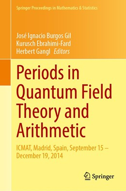 Abbildung von Burgos Gil / Ebrahimi-Fard / Gangl | Periods in Quantum Field Theory and Arithmetic | 1st ed. 2020 | 2020 | ICMAT, Madrid, Spain, Septembe... | 314