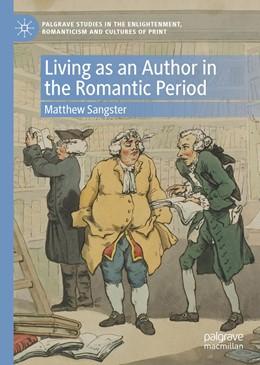 Abbildung von Sangster   Living as an Author in the Romantic Period   1st ed. 2020   2020