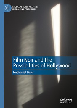 Abbildung von Deyo | Film Noir and the Possibilities of Hollywood | 1st ed. 2020 | 2020