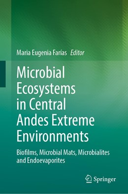 Abbildung von Farías   Microbial Ecosystems in Central Andes Extreme Environments   1st ed. 2020   2020   Biofilms, Microbial Mats, Micr...