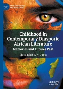 Abbildung von Ouma   Childhood in Contemporary Diasporic African Literature   1st ed. 2020   2020   Memories and Futures Past