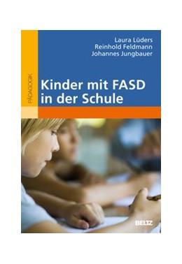 Abbildung von Lüders / Feldmann | Kinder mit FASD in der Schule | 1. Auflage | 2020 | beck-shop.de
