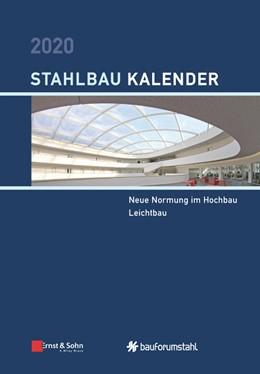 Abbildung von Kuhlmann   Stahlbau-Kalender 2020   2020   Schwerpunkte: Neue Normung im ...
