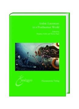 Abbildung von Guth / Pepe | Arabic Literature in a Posthuman World | 1. Auflage | 2019 | 31 | beck-shop.de
