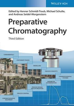 Abbildung von Schmidt-Traub / Schulte / Seidel-Morgenstern   Preparative Chromatography   3. vollst. überarb. u. aktualis. Auflage   2020
