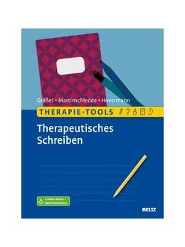 Abbildung von Gräßer / Martinschledde / Hovermann jun.   Therapie-Tools Therapeutisches Schreiben   Originalausgabe   2020   Mit E-Book inside und Arbeitsm...
