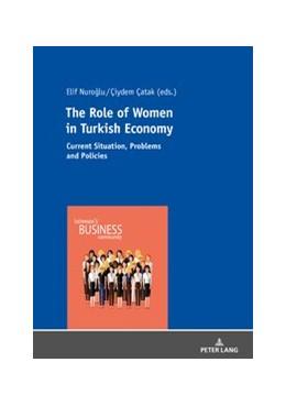 Abbildung von Nuroglu / Çatak   The Role of Women in Turkish Economy   2019   Current Situation, Problems an...