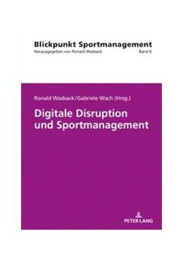 Abbildung von Wadsack / Wach | Digitale Disruption und Sportmanagement | 1. Auflage | 2019 | 6 | beck-shop.de