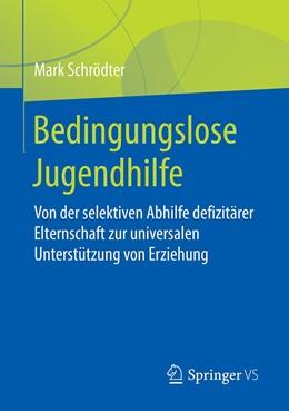 Abbildung von Schrödter | Bedingungslose Jugendhilfe | 2020 | Von der selektiven Abhilfe def...