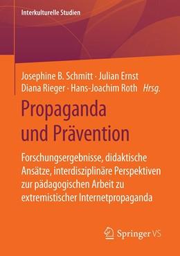 Abbildung von Schmitt / Ernst / Rieger / Roth | Propaganda und Prävention | 2020 | Forschungsergebnisse, didaktis...