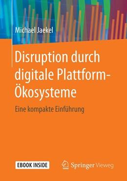 Abbildung von Jaekel | Disruption durch digitale Plattform-Ökosysteme | 1. Auflage | 2020 | beck-shop.de