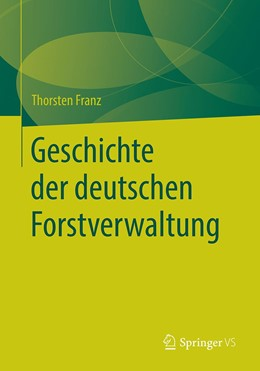 Abbildung von Franz   Geschichte der deutschen Forstverwaltung   2020