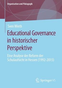 Abbildung von Wieth   Educational Governance in historischer Perspektive   2020   Eine Analyse der Reform der Sc...   28