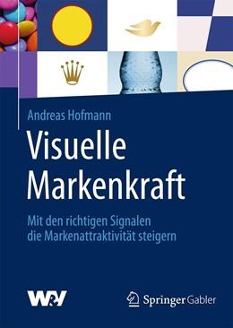 Abbildung von Hofmann | Visuelle Markenkraft | 2020 | Mit den richtigen Signalen die...