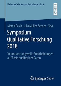 Abbildung von Raich / Müller-Seeger   Symposium Qualitative Forschung 2018   1. Auflage   2019   34   beck-shop.de