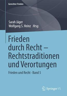 Abbildung von Jäger / Heinz | Frieden durch Recht – Rechtstraditionen und Verortungen | 1. Auflage | 2020 | beck-shop.de
